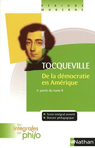 Intégrales de Philo - TOCQUEVILLE, De la Démocratie en Amérique (4e Partie T2)
