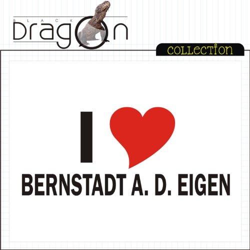T-Shirt mit Städtenamen - i Love Bernstadt a. d. Eigen - Herren - unisex Weiß
