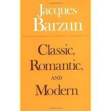 Classic, Romantic, and Modern (Phoenix Books)