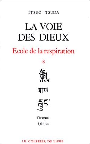 La voie des dieux - École de la respiration, tome 8