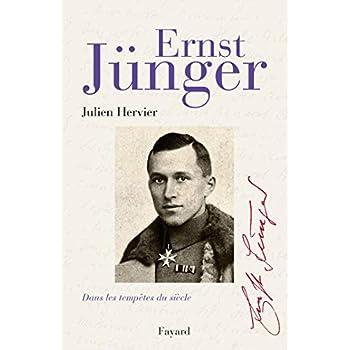 Ernst Jünger: Dans les tempêtes du siècle
