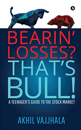 Bearin' Losses? That's Bull!: A Teenager's Guide to the Stock Market