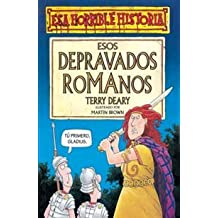 Esos Depravados Romanos = The Rotten Romans (Coleccion Esa Horrible Historia)