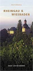 Rheingau & Wiesbaden: Reise- und Weinführer