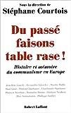 Image de Du passé faisons table rase ! Histoire et mémoire du communisme en Europe