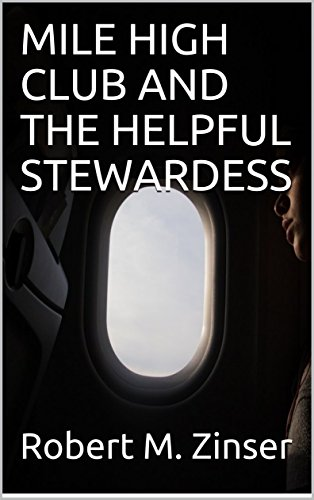MILE HIGH CLUB AND THE HELPFUL STEWARDESS (English Edition) Stewardess Mile High Club