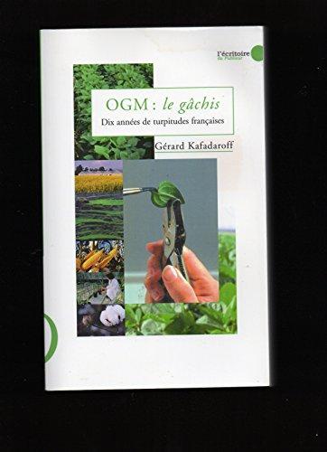 OGM, Le gâchis par Gérard Kafadaroff