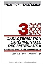 Caractérisation 199800000expérimentale des matériaux, tome II : Analyse par rayon X, électrons et neutrons