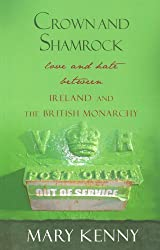 Crown and Shamrock: Love and Hate Between Ireland and the British Monarchy