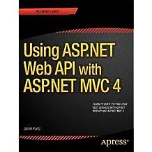 Using ASP.NET Web API with ASP.NET MVC 4 by Kurtz, Jamie ( AUTHOR ) Dec-31-2012 Paperback