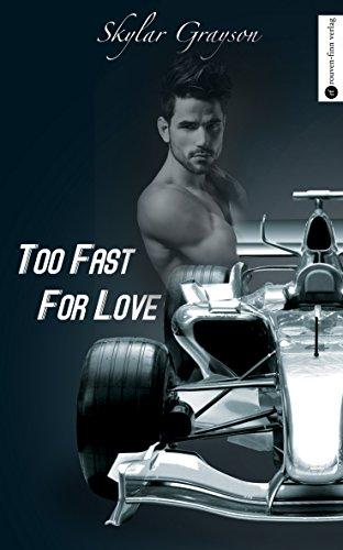 Buchseite und Rezensionen zu 'Too Fast For Love' von Skylar Grayson
