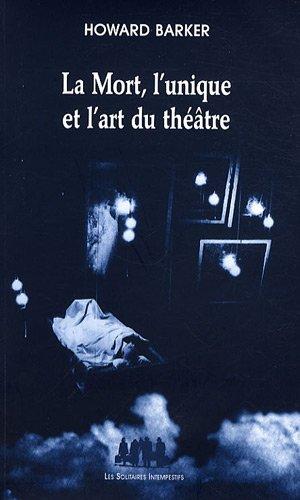 La Mort, l'unique et l'art du théâtre par