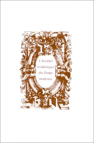 Sociétés et idéologies des Temps modernes : hommage à Arlette Jouanna. 2 volumes par Collectif