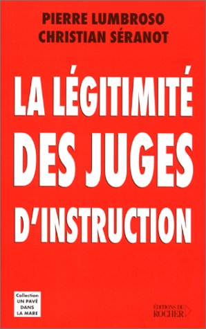 La légitimité des juges d'instruction