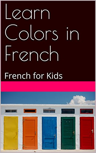 Couverture du livre Learn Colors in French: French for Kids