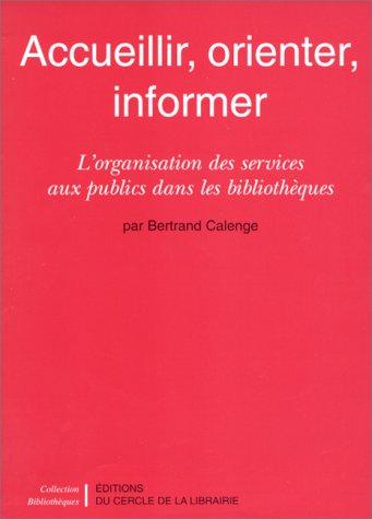 ACCUEILLIR, ORIENTER, INFORMER. L'organisation des services aux publics dans les bibliothèques