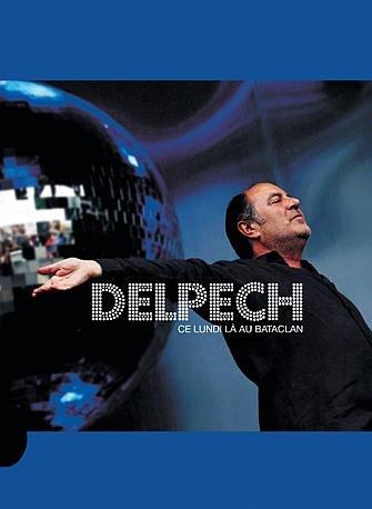 Dvd Delpech - Delpech, Michel - Ce lundi-là au Bataclan