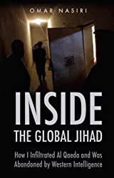 Inside the Global Jihad: How I Infiltrated Al Qaeda and Was Abandoned by Western Intelligence