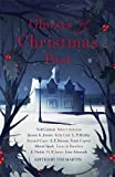 Ghosts of Christmas Past: A chilling collection of modern and classic Christmas ghost...
