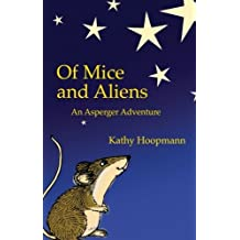 Of Mice and Aliens: An Asperger Adventure (Asperger Adventures) by Kathy Hoopmann (2001-07-15)