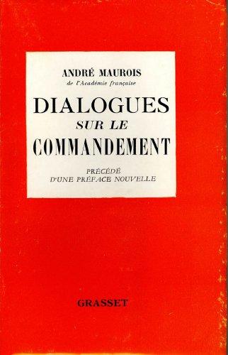 Dialogues sur le commandement (essai français) par André Maurois