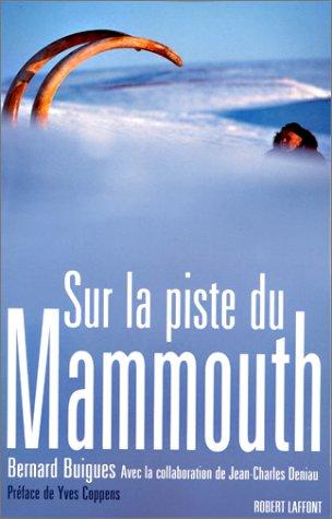 Sur la piste du mammouth par Bernard Buigues