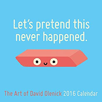 Let's Pretend This Never Happened: The Art of David Olenick 2016 Wall Calendar