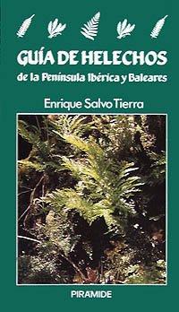 Descargar Libro Guía de helechos de la Península Ibérica y Baleares (Ciencias Del Hombre Y De La Naturaleza) de Enrique Salvo Tierra