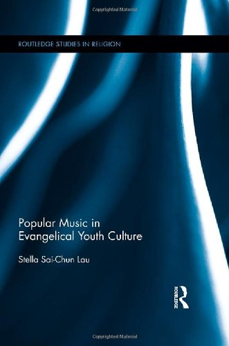 Popular Music in Evangelical Youth Culture (Routledge Studies in Religion)