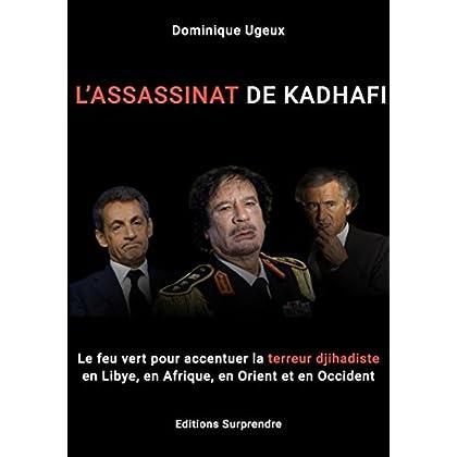 L'assassinat de Kadhafi: Le feu vert pour accentuer la terreur djihadiste en Libye, en Afrique, en Orient et en Occident