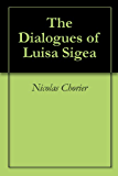 The Dialogues of Luisa Sigea (English Edition)