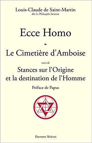 Ecce Homo - Le Cimetire d'Amboise suivi de Stances sur l'Origine et la destination de l'Homme