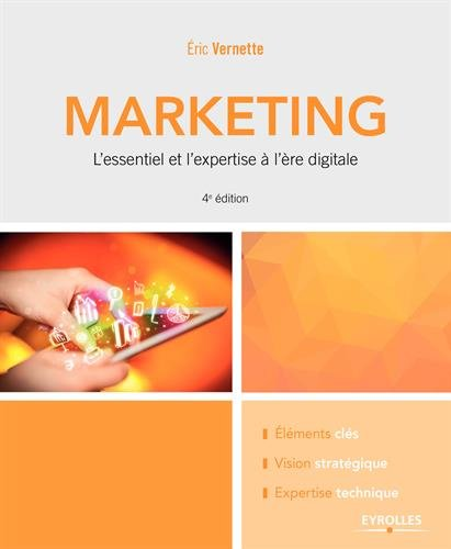 Marketing : L'essentiel et l'expertise à l'ère digitale