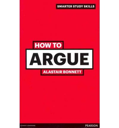 [(How to Argue)] [Author: Alastair Bonnett] published on (June, 2011)
