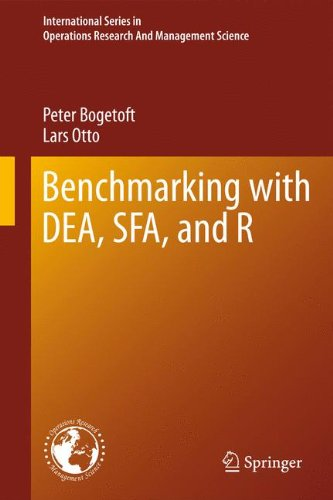 Benchmarking with DEA, SFA, and R (International Series in Operations Research & Management Science)