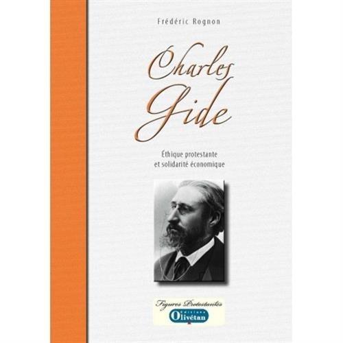 Charles Gide : Ethique protestante et solidarité économique par Frédéric Rognon