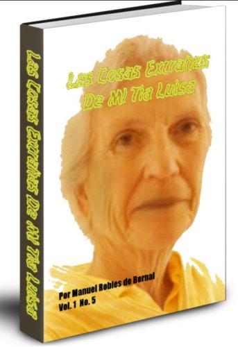 Las Cosas Extrañas De Mi Tia Luisa Vol. 1 No. 5.Narraciones de misterio