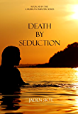 Death by Seduction (Book #13 in the Caribbean Murder series)