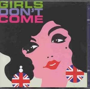 Girls Don't Come - Here Come the Girls Vol 10
