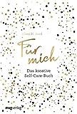 Für mich: Das kreative Self-Care-Buch