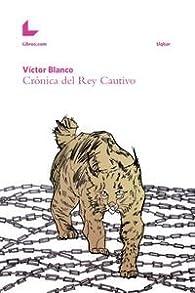Crónica Del Rey Cautivo par  Víctor Blanco Díaz