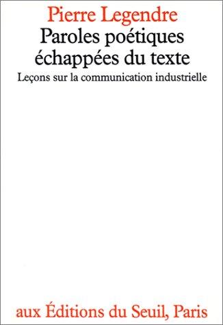 Paroles poétiques échappées du texte - Leçons sur la communication industrielle