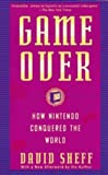 Game Over: How Nintendo Conquered The World (English Edition)