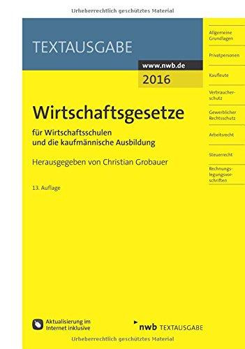 Wirtschaftsgesetze für Wirtschaftsschulen und die kaufmännische Ausbildung (Textausgabe)