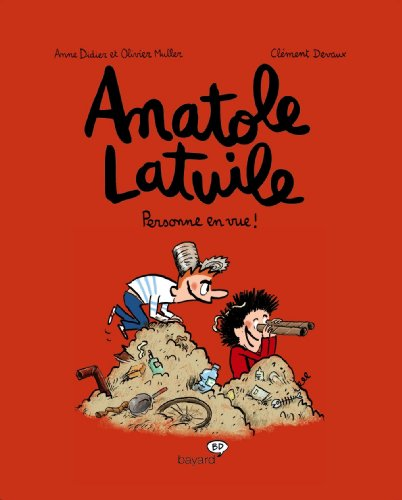 Anatole Latuile , tome 03: PERSONNE EN VUE
