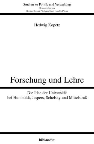 Forschung und Lehre: Die Idee der Universität bei Humboldt, Jaspers, Schelsky und Mittelstraß