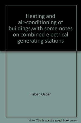 HEATING AND AIR-CONDITIONING OF BUILDINGS,WITH SOME NOTES ON COMBINED ELECTRICAL GENERATING STATIONS