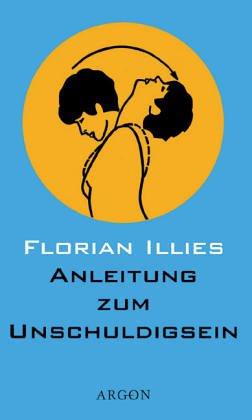 Buchseite und Rezensionen zu 'Anleitung zum Unschuldigsein' von Florian Illies