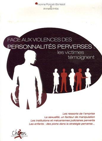 Face aux violences des personnalités perverses : les victimes témoignent par Yvonne Poncet-Bonissol