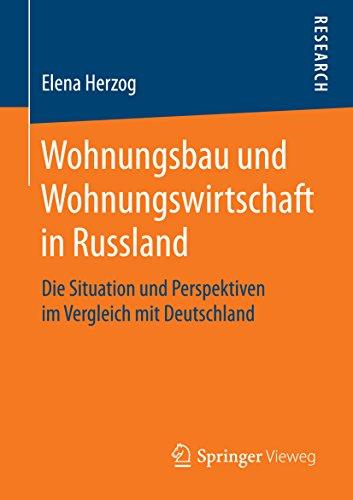 Wohnungsbau und Wohnungswirtschaft in Russland: Die Situation und Perspektiven im Vergleich mit Deutschland